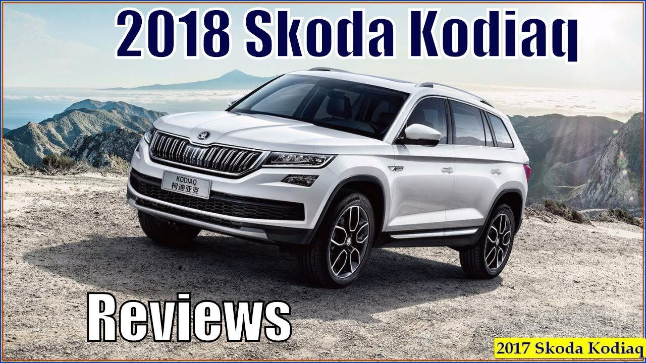 skoda kodiaq 2018 new 2018 skoda kodiaq suv reviews interior exterior youtube. Black Bedroom Furniture Sets. Home Design Ideas