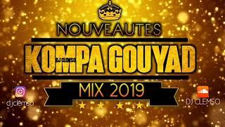 KOMPA GOUYAD MIX 2019 (NOUVEAUTÉS INCLU) DJ CLEMSO -  Dee End, Dwetbéni, Ronald BS, Dj Skety, DJ REX