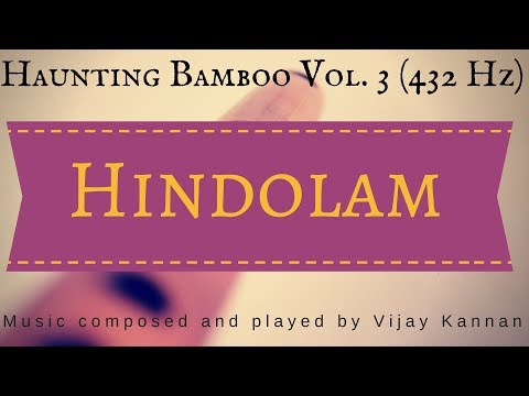 Hindolam - 432 Hz Music for Deep meditation, relaxation, yoga, peace - bamboo flute