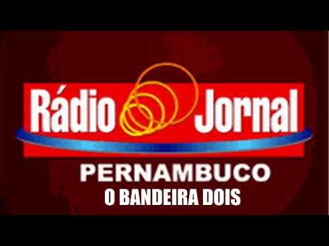 O BANDEIRA DOIS RADIO JORNAL RECIFE 11 02 2018