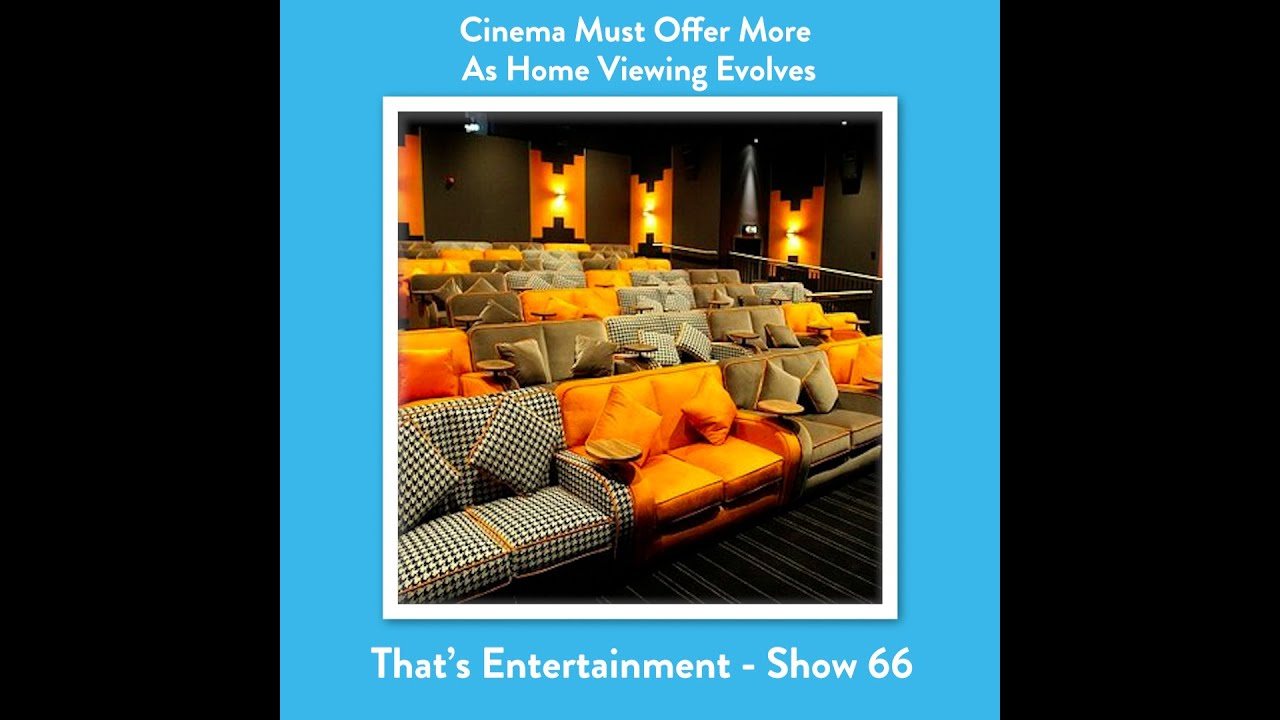 Cinemas Must Offer More As Home Viewing Evolves