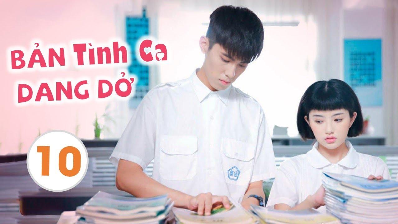 image [ Thuyết Minh ] BẢN TÌNH CA DANG DỞ - Tập 10 | Phim Thanh Xuân Học Đường Trung Quốc Siêu Hay