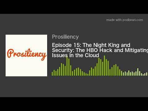 Episode 15: The Night King and Security: The HBO Hack and Mitigating Issues in the Cloud