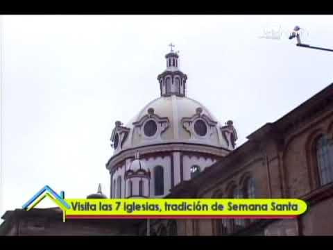 Visita las 7 iglesias, tradición de Semana Santa