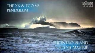 The xx & Eco vs. Pendulum - The Intro Island (CJ Fynjy Mashup)