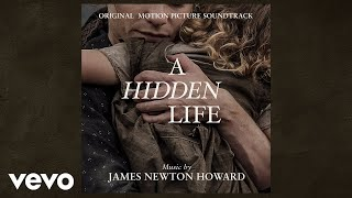 "James Newton Howard - A Hidden Life (From ""A Hidden Life"" Soundtrack)"