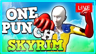 The Skyrim One Punch Experience!