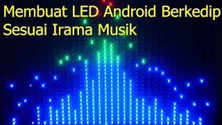 Membuat Led Android Berkedip Mengikuti Irama Musik  (How To Make LED Android Follow Music Rhytm)