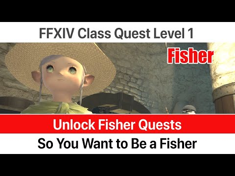 ✅ FFXIV Unlock Quest Fisher Level 1 - So You Want To Be A Fisher - A Realm Reborn