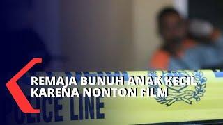 Terinspirasi Dari Film, Remaja Ini Membunuh Anak Balita