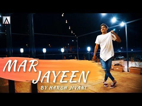 Mar Jaayen - Loveshhuda | Lyrical Dance | Atif Aslam | Harsh Jivani | Aaren Entertainment