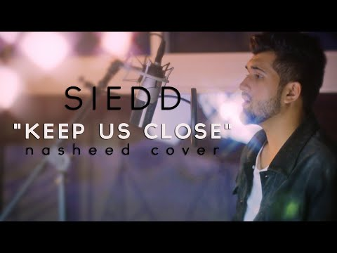 """Siedd - """"Keep Us Close"""" (Official Nasheed Cover) 