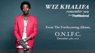Wiz Khalifa - Remember You [Ft. The Weeknd]