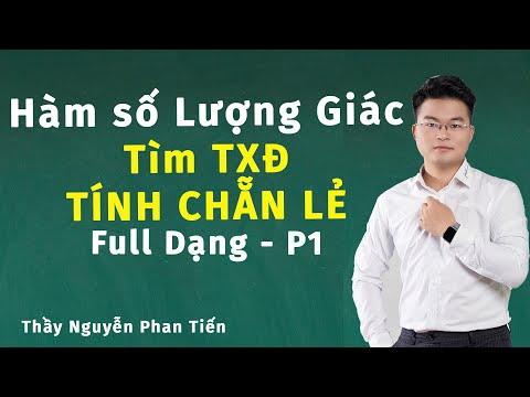 Hàm Số Lượng Giác (Toán 11) - Phần 1: Tập Xác Định và Tính Chẵn Lẻ   Thầy Nguyễn Phan Tiến