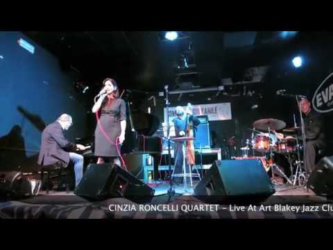 Cinzia Roncelli Quartet - Live at Art Blakey Jazz Club - Bustarsizio(VA)