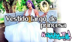 Cap7: Vestido largo de princesa rápido y fácil ( HazloTu! Cosplay)