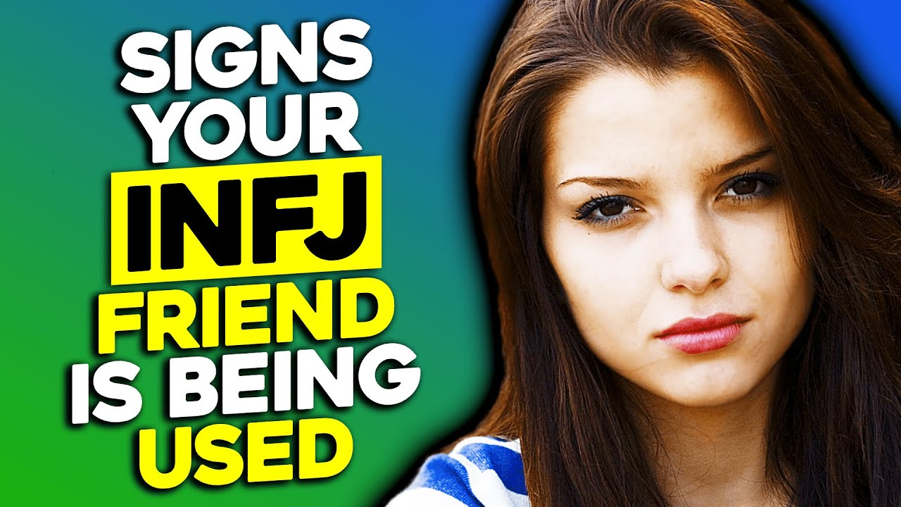 10 Signs Your INFJ Friend Is Being Used