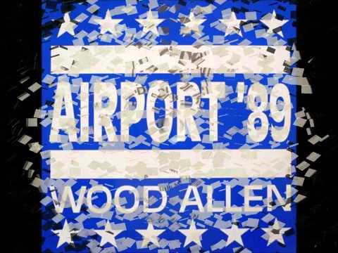 Wood Allen - Airport '89 ( Club Mix )  HD.