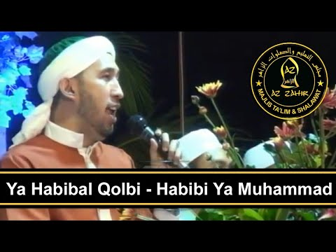 Ya Habibal Qolbi , Habibi Ya Muhammad | Az Zahir Terbaru