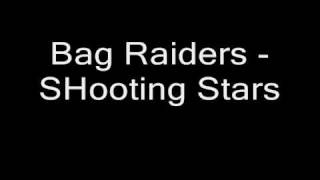 Video Bag Raiders - Shooting Stars download MP3, 3GP, MP4, WEBM, AVI, FLV Juni 2018