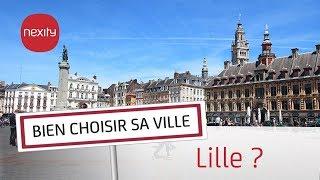Pourquoi vivre ou acheter à Lille ? | Bien choisir sa ville