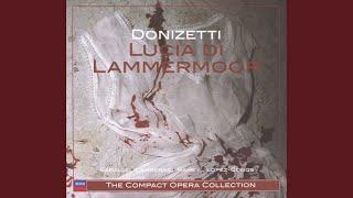 "Donizetti: Lucia di Lammermoor / Act 3 - ""Oh meschina!"""
