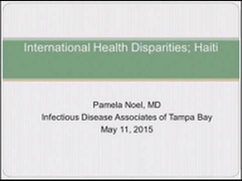 International Health Care Disparities: Haiti - Pamela Noel, MD