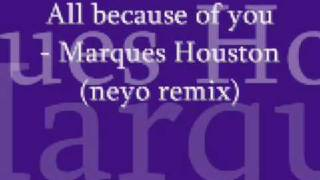Marques Houston   All because of you neyo remix