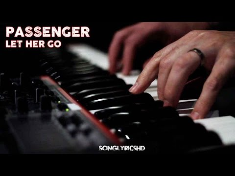 Passenger - Let Her Go (Lyrics) By SongLyricsHD