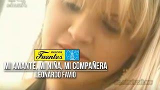 Mi Amante Niña Mi Compañera - Leonardo Favio ( Video Oficial ) / Discos Fuentes