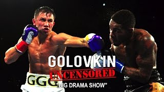 "Golovkin Uncensored - ""Big Drama Show"" - Ep. 2 - Golovkin vs. Monroe Jr. - UCN Original Series"