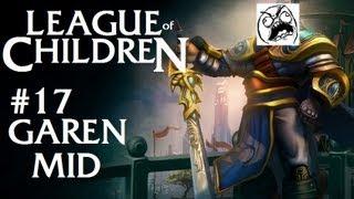 League Of Children #17 - GAREN MID
