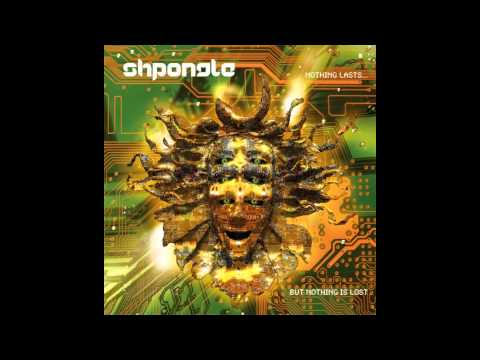 Shpongle - Nothing Lasts....But Nothing Is Lost