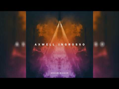 AXWELL Λ INGROSSO feat PHARRELL WILLIAMS - Dream Bigger Original Radio Edit