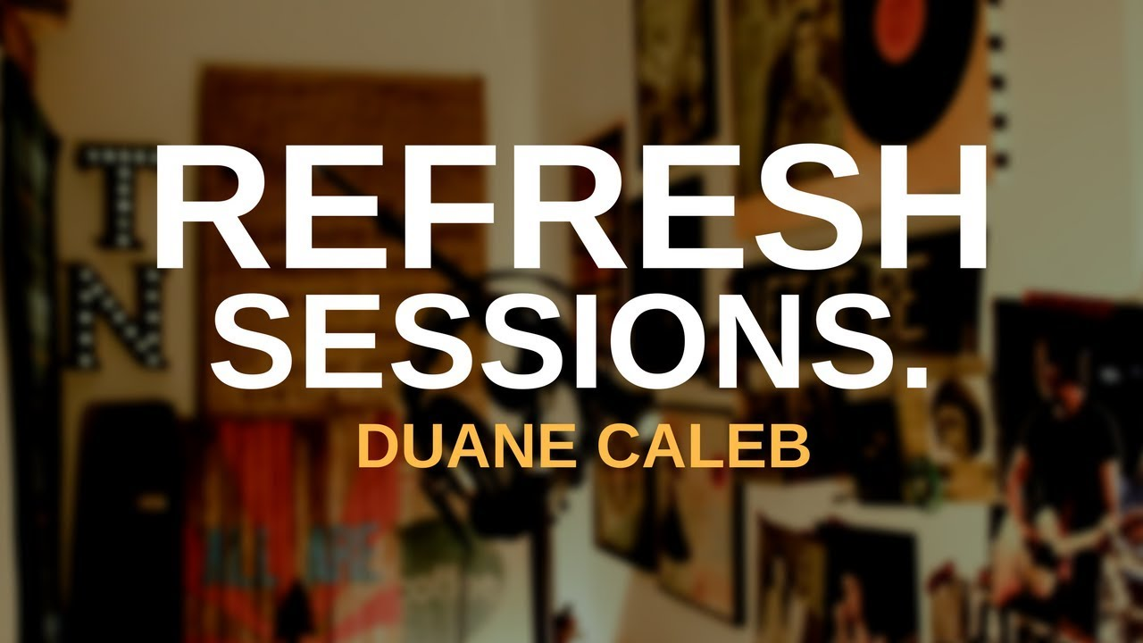 Duane Caleb | He Is [Refresh Sessions]