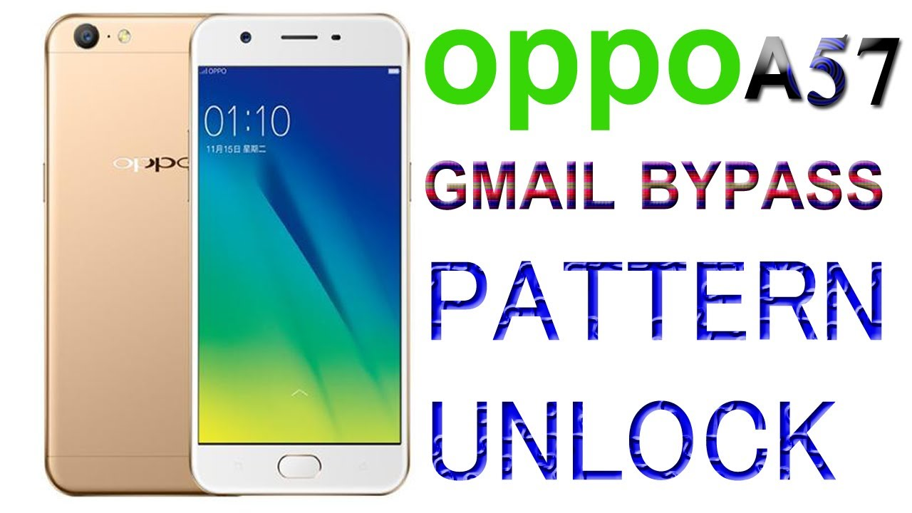 oppo a57 pattern lock remove with gmail bypass by Smart Unlock