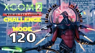 Xcom 2 WOTC Challenge mode #120 (2018-1-20) - A new challenge for me