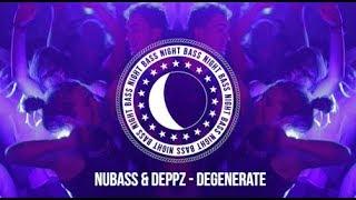 NuBass & Deppz - Degenerate