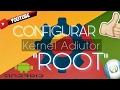 Optimizar tu Android   -  CONFIGURAR KERNEL ADIUTOR.  (ROOT)