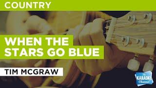 When The Stars Go Blue : Tim McGraw | Karaoke with Lyrics