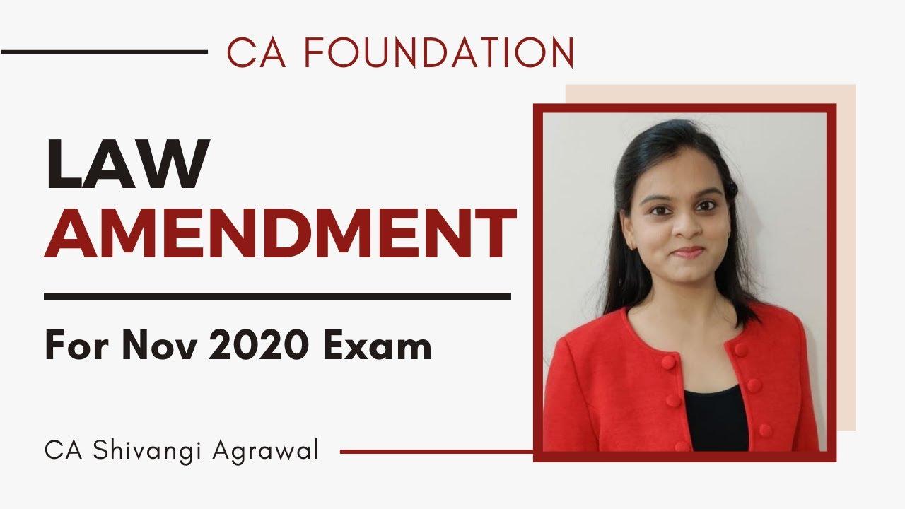 CA Foundation Law Amendment for Nov 2020 Exam | CA Shivangi Agrawal
