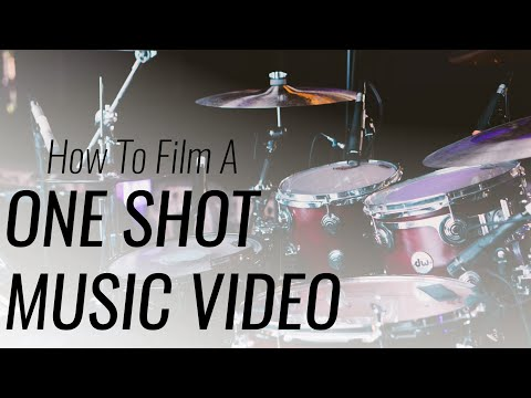 How to Film a One Shot Music Video