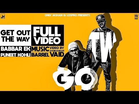 Full Video Get Out The Way Babbar Ek Feat. Puneet Kohli LosPro 2018 mp3 letöltés