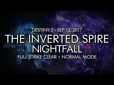 Destiny 2 - Nightfall: The Inverted Spire - Full Strike Clear Gameplay (Week Two)