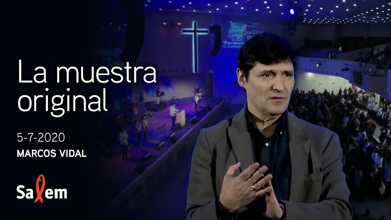 "2020-07-05 - Marcos vidal - ""La muestra original"" - Iglesia Salem"