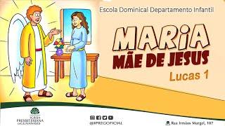 Maria   Mãe de Jesus - Aula Departamento Infantil da IPREG