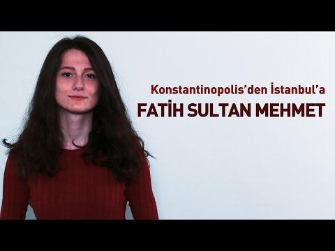 Konstantinapolis'ten İstanbul'a: Fatih Sultan Mehmet....
