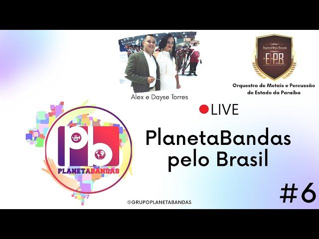 Live PlanetaBandas #6 - EQUIPE PB COM ALEX TORRES E DAYSE TORRES