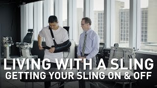 Living With a Sling: Getting Your Sling On and Off | Martin Kelley, DPT of Penn Rehab