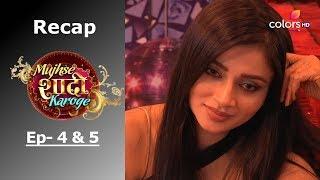 Mujhse Shaadi Karoge - Episode -4 & 5 - Recap - मुझसे शादी करोगे